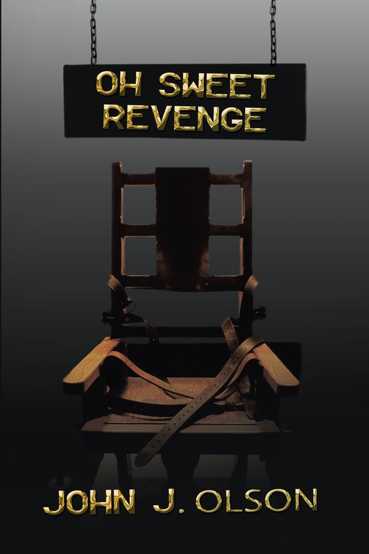 John J. Olson Oh Sweet Revenge mark mardirossian i did it from iraq to freedom a true story