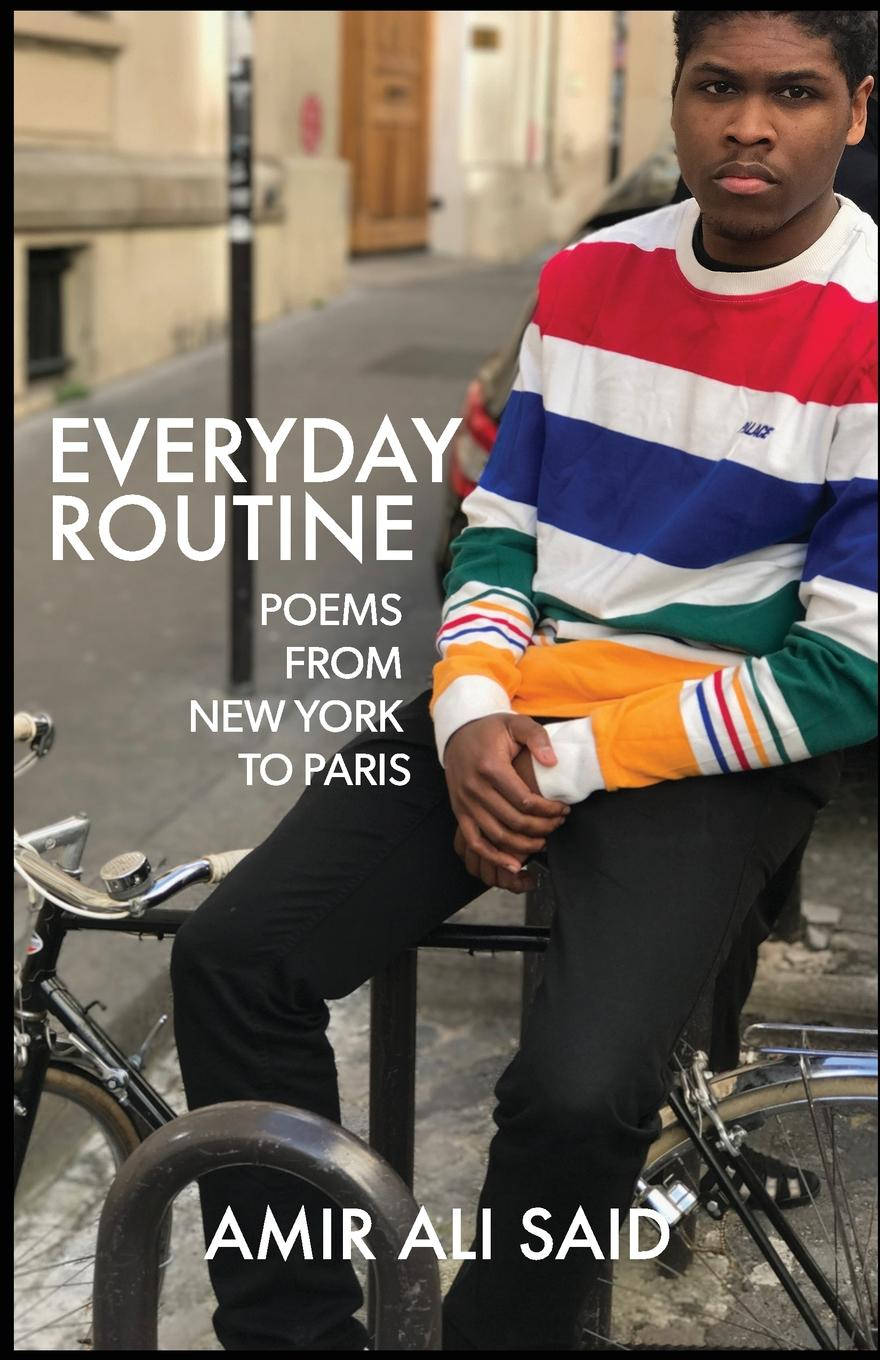 Amir Ali Said Everyday Routine. Poems from New York to Paris amir angers