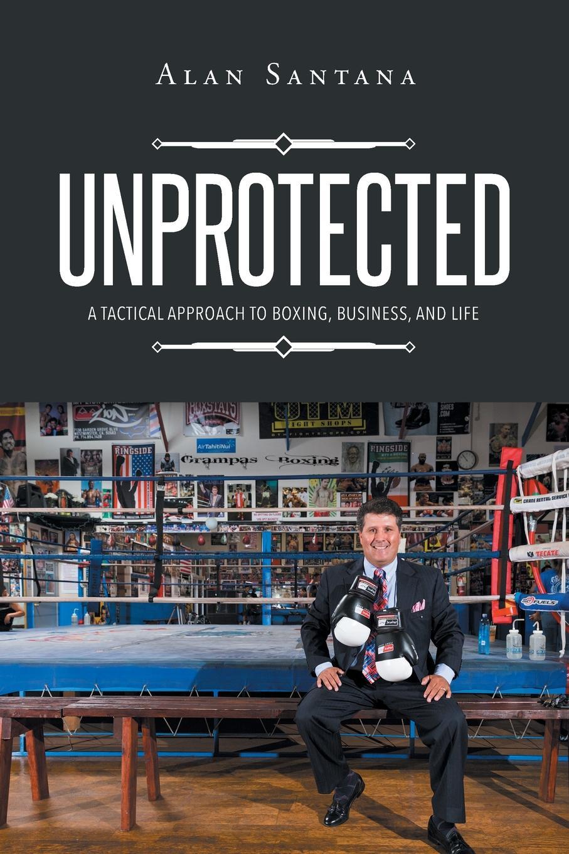 Alan Santana Unprotected over to you