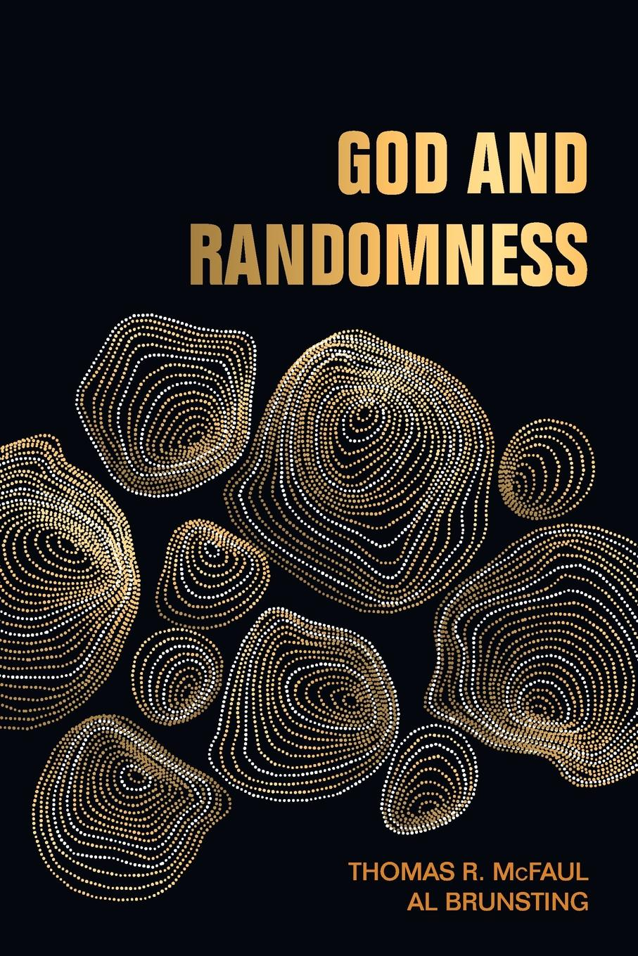 Thomas R. McFaul, Al Brunsting God and Randomness carol ochs our lives as torah finding god in our own stories