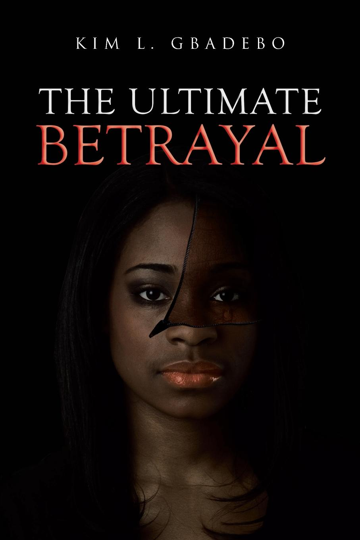 Kim Gbadebo The Ultimate Betrayal цена и фото