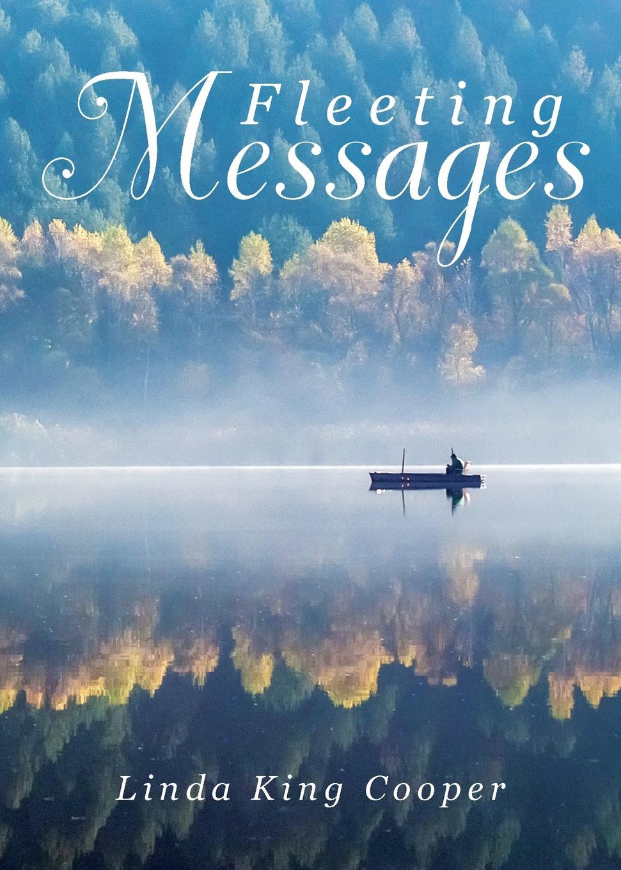 Linda King Cooper Fleeting Messages цена и фото