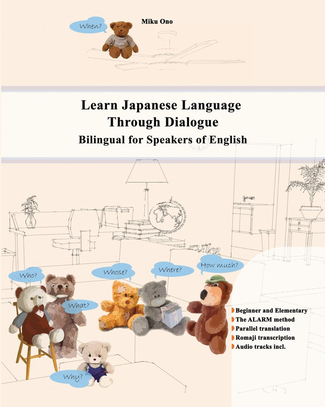 Miku Ono Learn Japanese Language Through Dialogue. Bilingual for Speakers of English sachiko toyozato japanese for beginners learning conversational japanese second edition includes audio disc