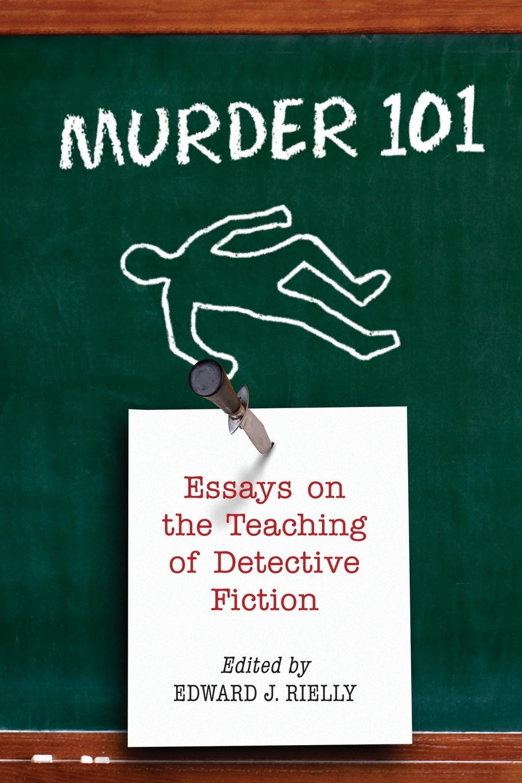Murder 101. Essays on the Teaching of Detective Fiction недорго, оригинальная цена