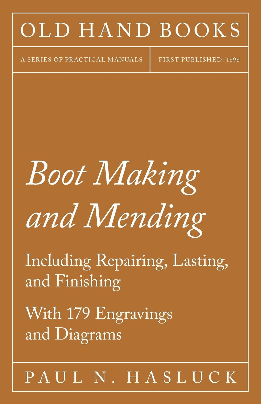 Фото - Paul N. Hasluck Boot Making and Mending - Including Repairing, Lasting, and Finishing - With 179 Engravings and Diagrams women high heel shoes platform pumps woman thin high heels party wedding shoes ladies kitten heels plus size 34 40 41 42 43