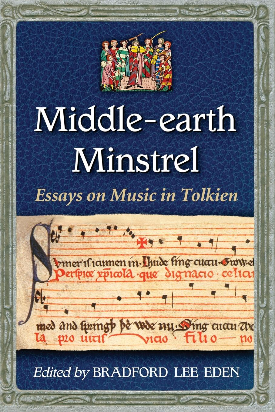 Middle-Earth Minstrel. Essays on Music in Tolkien david harvey the song of middle earth j r r tolkien's themes symbols and myths