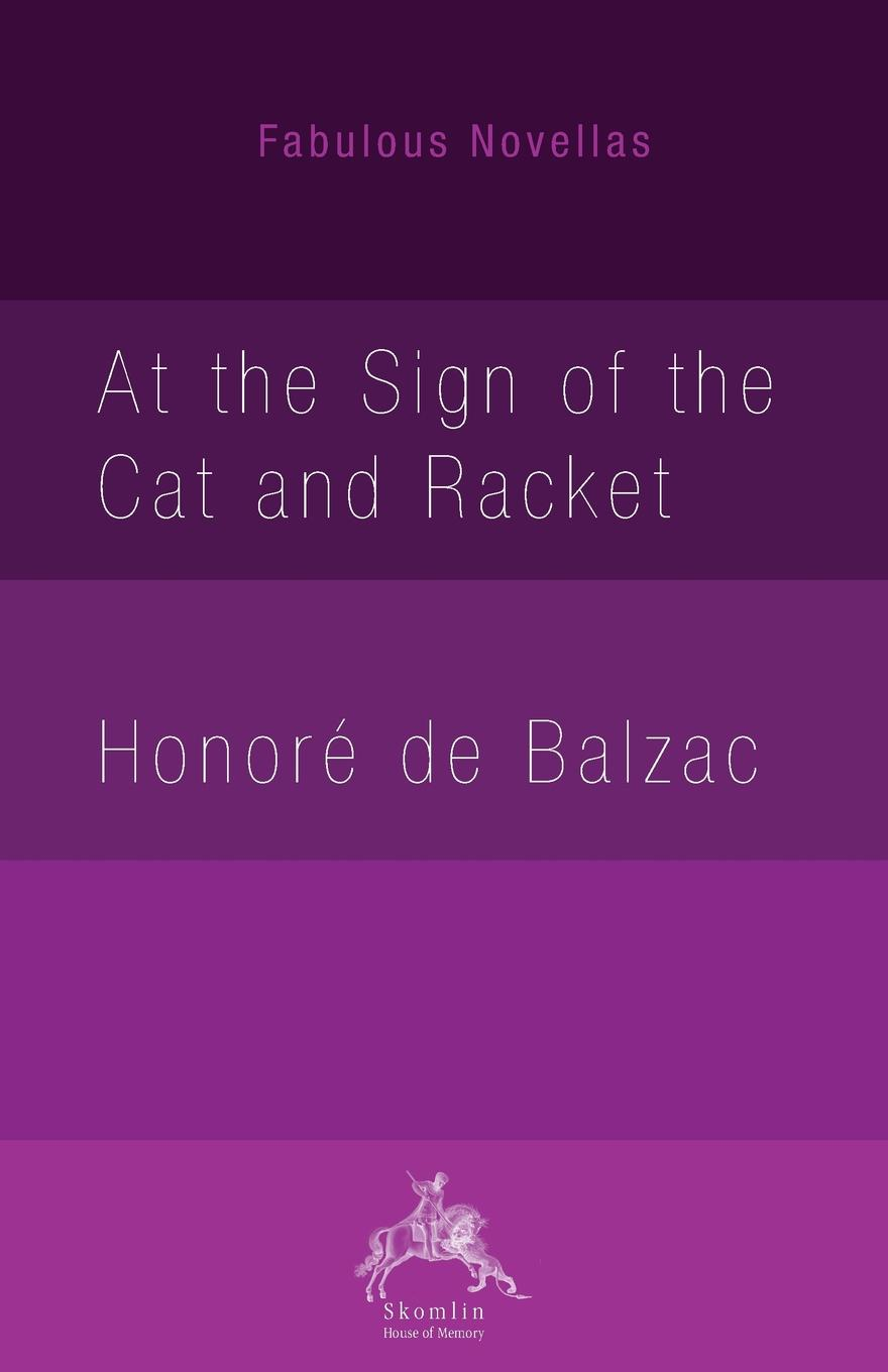 Honoré de Balzac, Clara Bell At the Sign of the Cat and Racket a kind man
