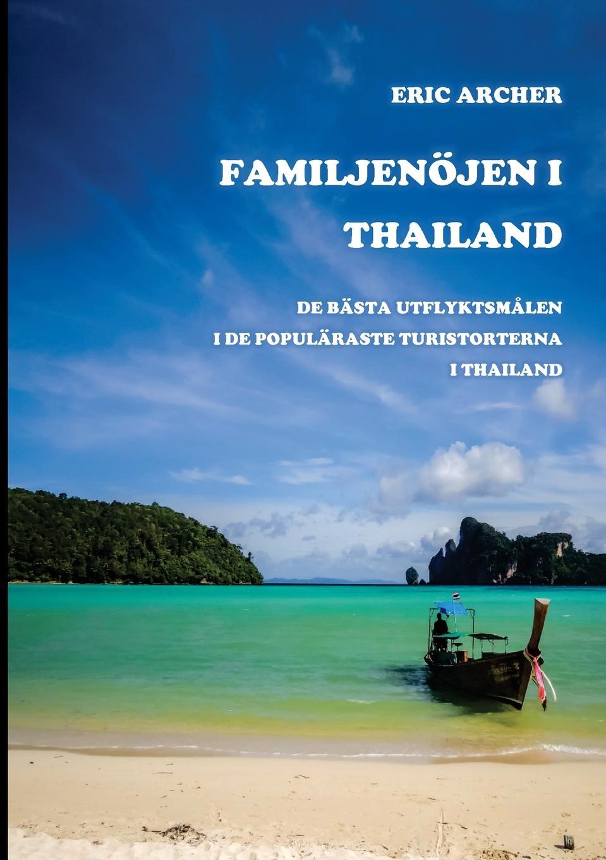 Eric Archer, Kaj Jordison Familjenojen i Thailand. De basta utflyktsmalen i de popularaste turistorterna i Thailand seat 61 thailand