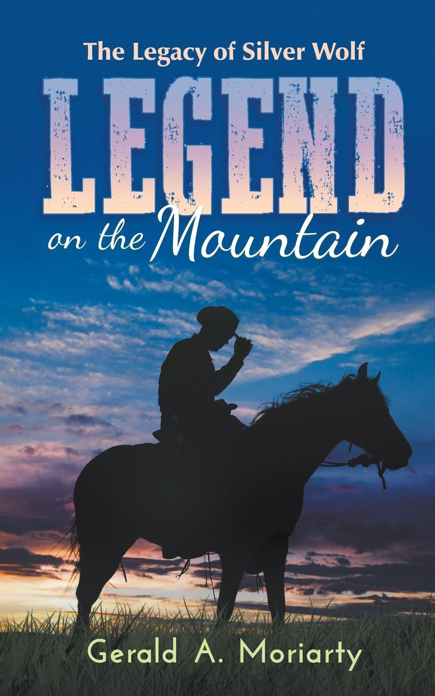 цены на Gerald A. Moriarty Legend on the Mountain. The Legacy of Silver Wolf  в интернет-магазинах