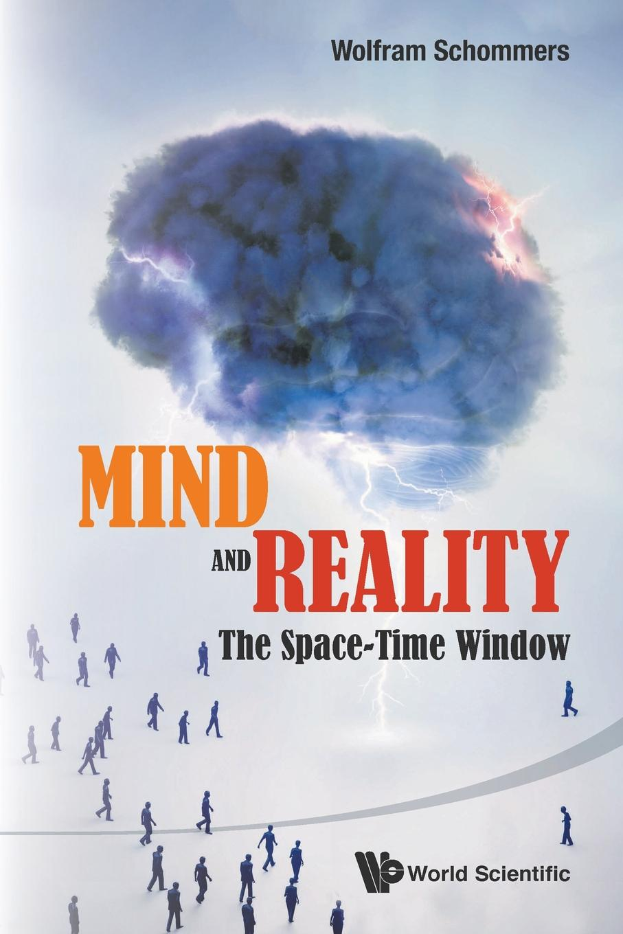 WOLFRAM SCHOMMERS Mind and Reality. The Space-Time Window