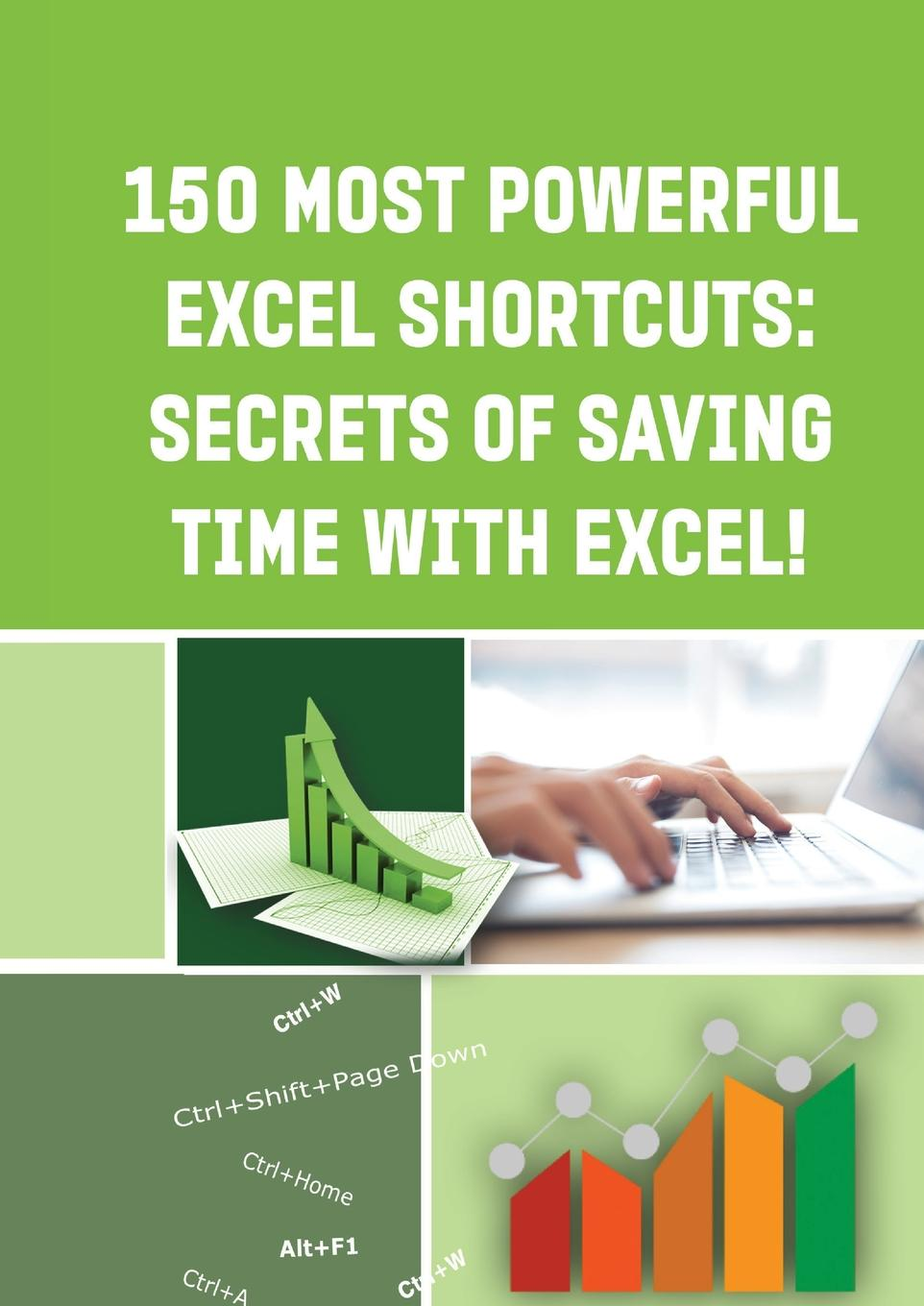 Книга 150 MOST POWERFUL EXCEL SHORTCUTS. : SECRETS of SAVING TIME WITH EXCEL.. Andrei Besedin