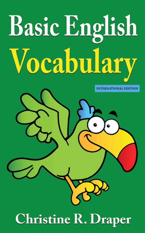 Christine R Draper Basic English Vocabulary цены онлайн