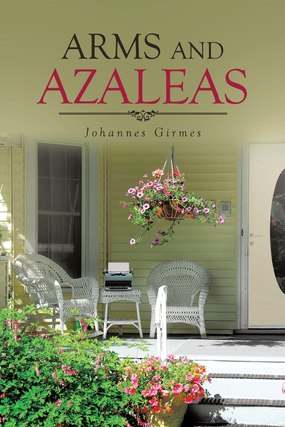 Johannes Girmes Arms and Azaleas susan ottaway sisters secrets and sacrifice the true story of wwii special agents eileen and jacqueline nearne