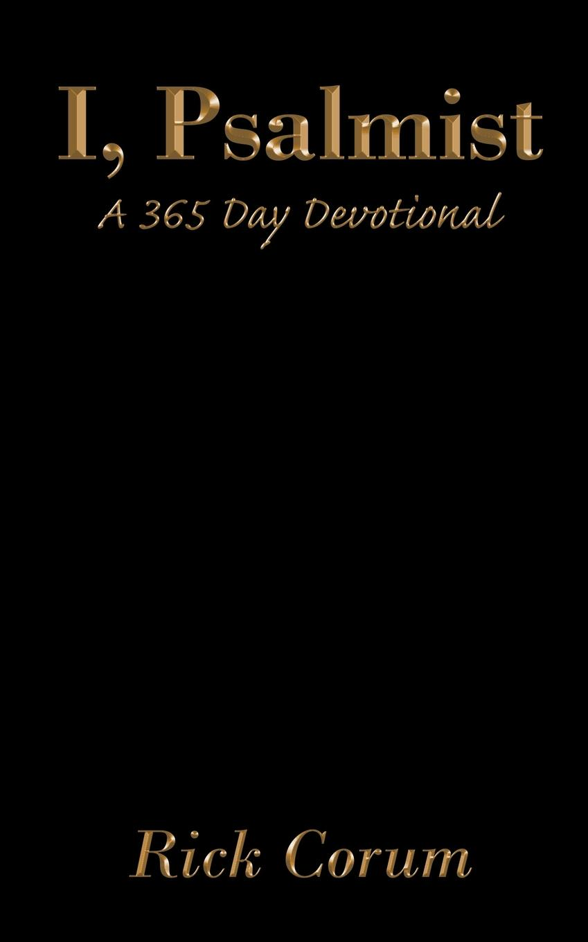Rick Corum I, Psalmist. A 365 Day Devotional q and a a day for kids a three year journal