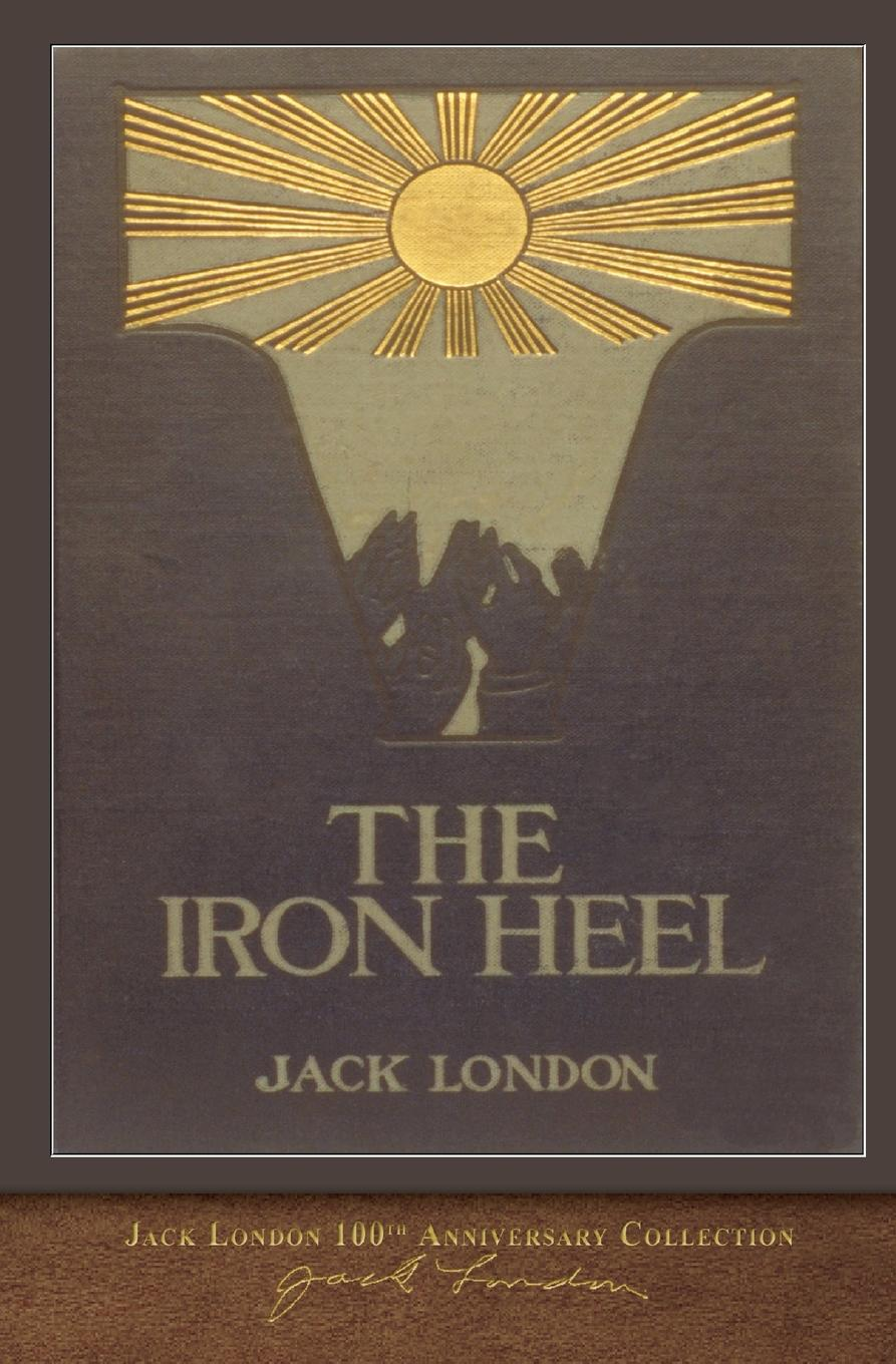 Jack London The Iron Heel. 100th Anniversary Collection jack london jerry of the islands