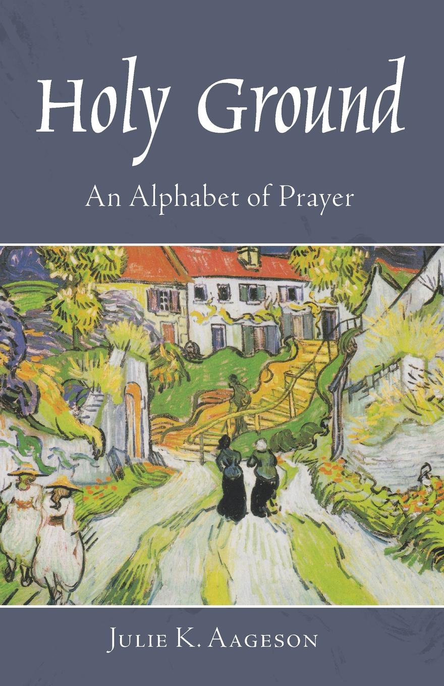 Julie K. Aageson Holy Ground k agyeman the prayer of hannah a generational prayer