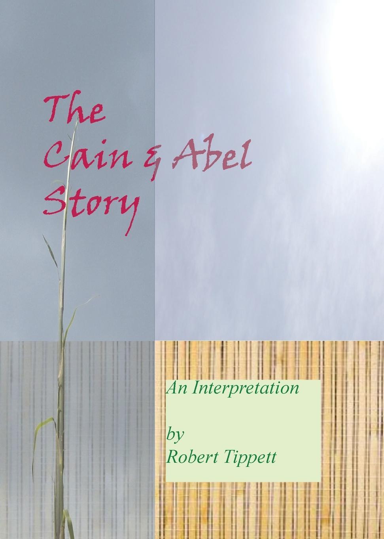 Robert Tippett The Cain and Abel Story. An Interpretation пальто alix story alix story mp002xw13vuo