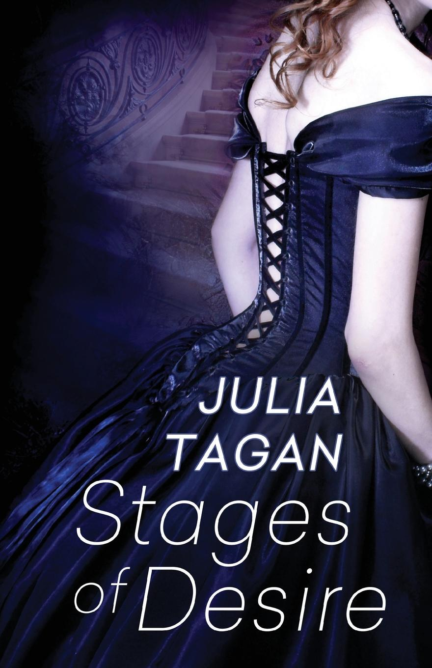 Julia Tagan Stages of Desire wallance breen the legate s daughter