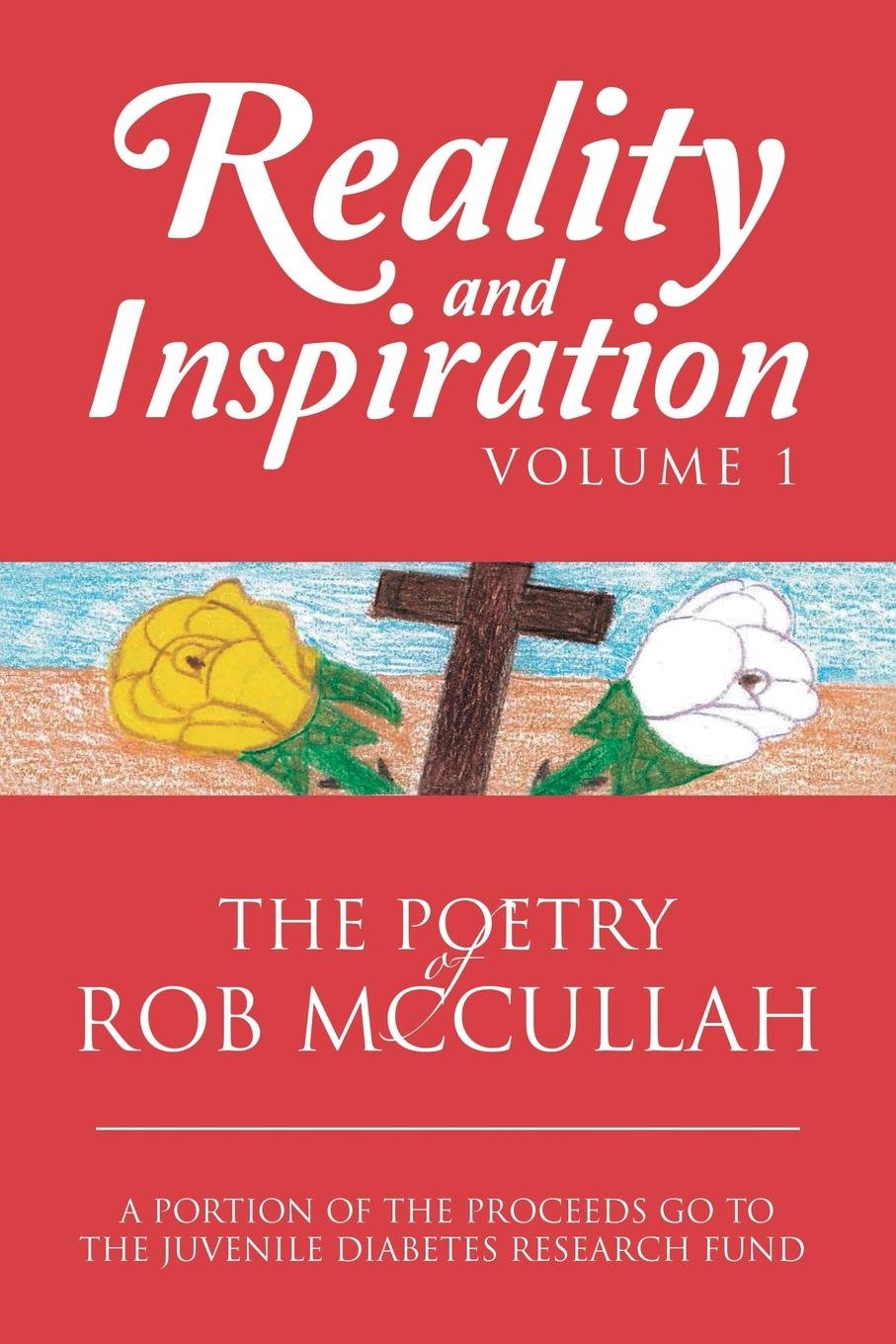 Rob McCullah Reality and Inspiration Volume 1. The Poetry of Rob McCullah eva snow little little poetry
