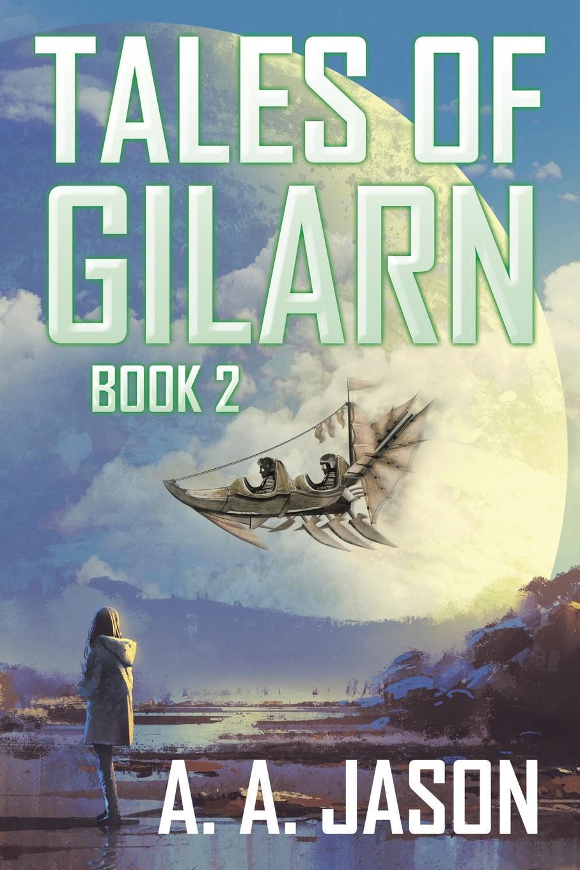 A. A. Jason Tales of Gilarn. Book 2