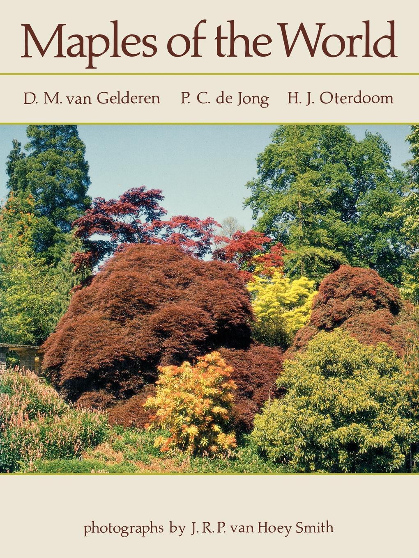 H. J. Oterdoom, D. M. Van Gelderen, P. C. De Jong Maples of the World c j mills winter world
