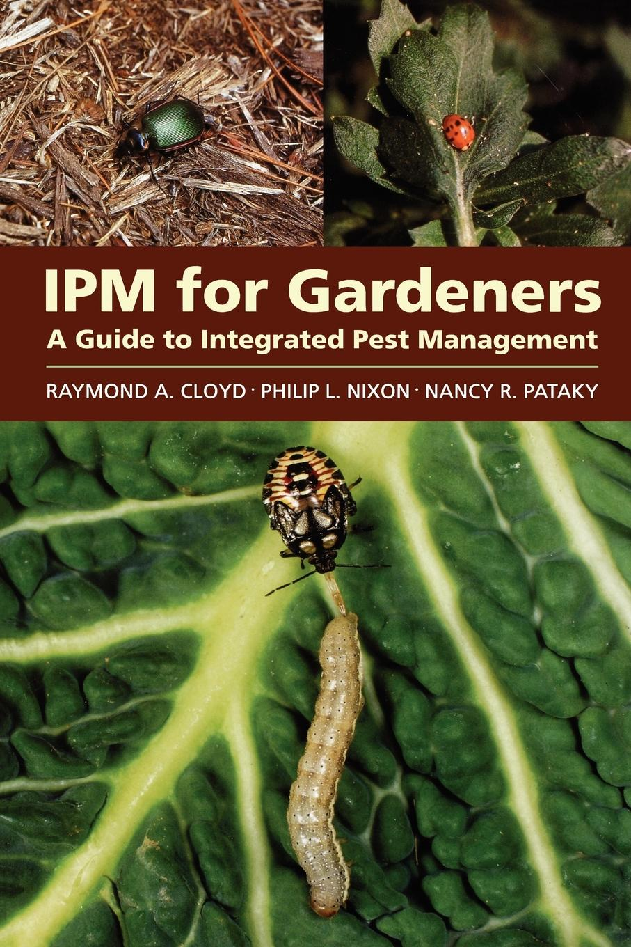 Raymond A. Cloyd, Philip L. Nixon, Nancy R. Pataky Ipm for Gardeners. A Guide to Integrated Pest Management folding basket for car home use red size l