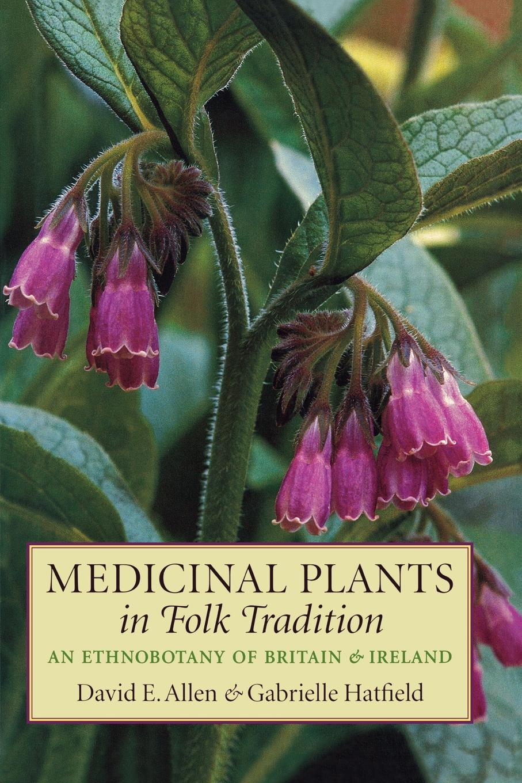 David E. Allen, Gabrielle Hatfield Medicinal Plants in Folk Tradition laura rich the accidental zillionaire demystifying paul allen