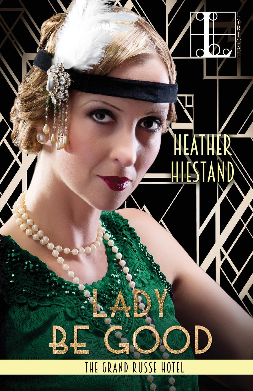 Heather Hiestand Lady Be Good