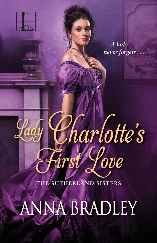 Anna Bradley Lady Charlotte.s First Love
