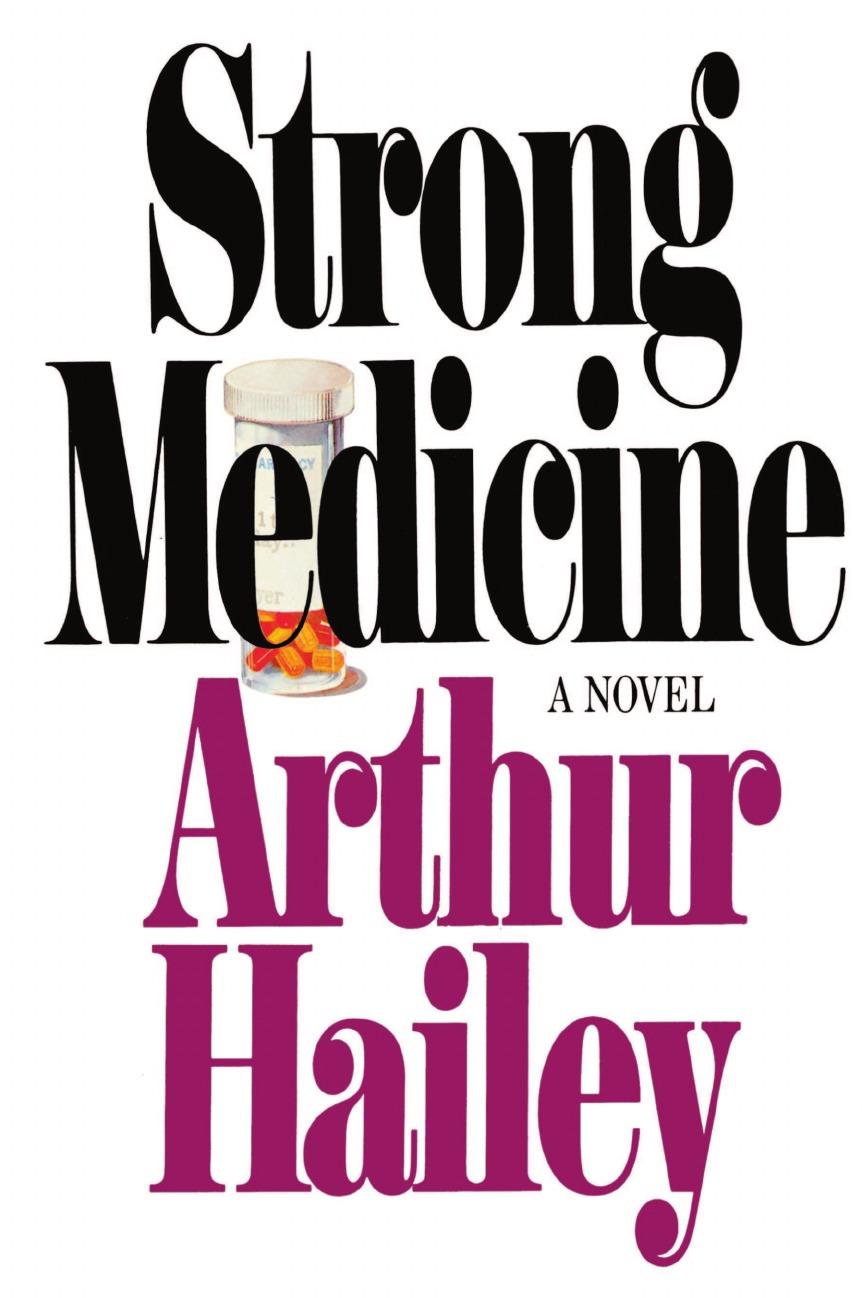 Arthur Hailey Strong Medicine arthur hailey hotel