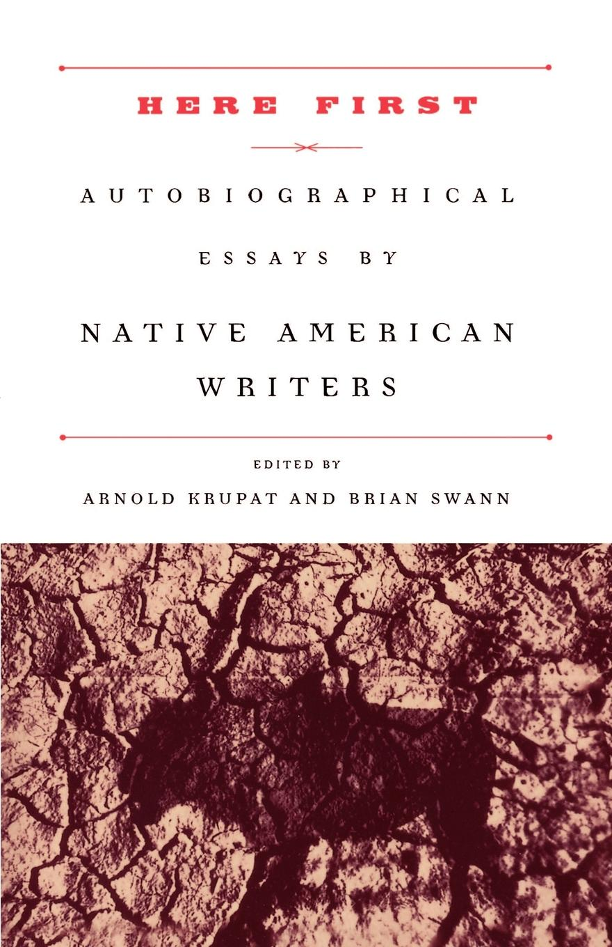 Here First. Autobiographical Essays by Native American Writers баффи санти мари buffy sainte marie native north american child an odyssey