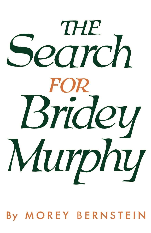 Morey Bernstein The Search for Bridey Murphy jennifer morey the librarian s secret scandal