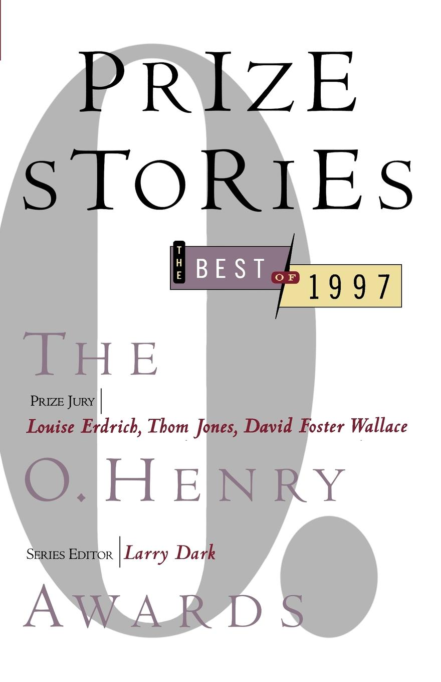 Prize Stories. The Best of 1997: The O. Henry Awards furman laura o henry prize stories 2015