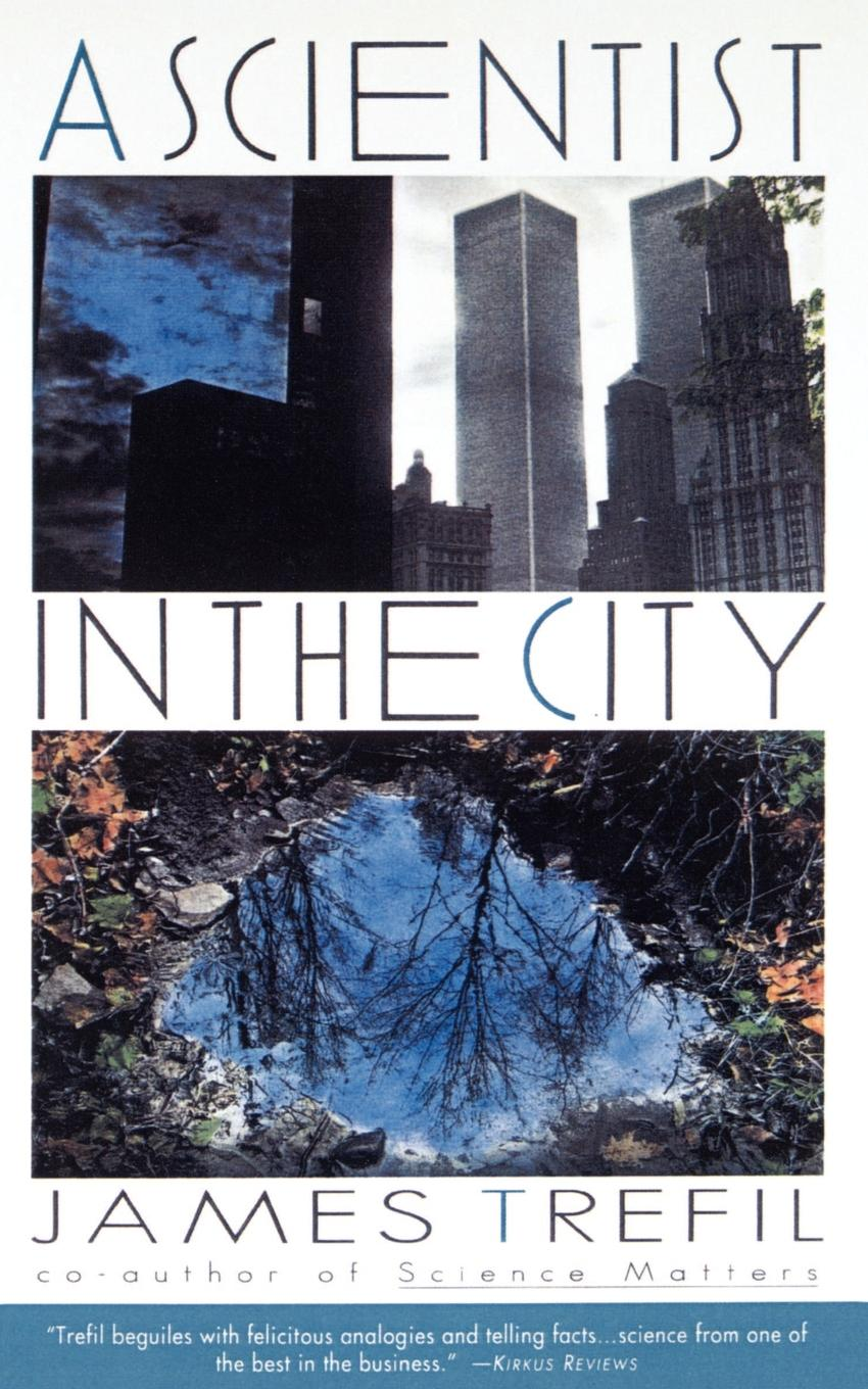 James S. Trefil A Scientist in the City the house of tomorrow