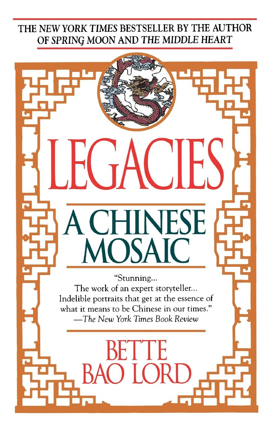 Bette Bao Lord Legacies. A Chinese Mosaic tracy buchanan her last breath the new gripping summer page turner from the no 1 bestseller