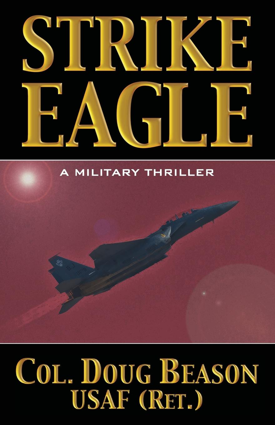 Doug Beason Strike Eagle the president is missing