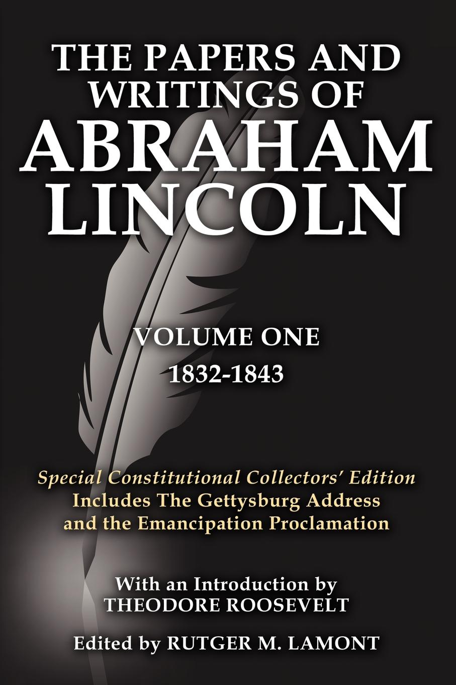лучшая цена Abraham Lincoln The Papers and Writings of Abraham Lincoln Volume One. Special Constitutional Collectors Edition Includes the Gettysburg Address
