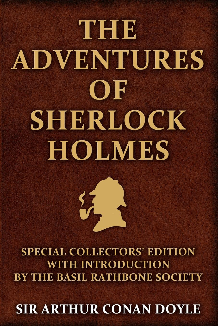 цена на Arthur Conan Doyle The Adventures of Sherlock Holmes. Special Collectors Edition: With an Introduction by the Basil Rathbone Society