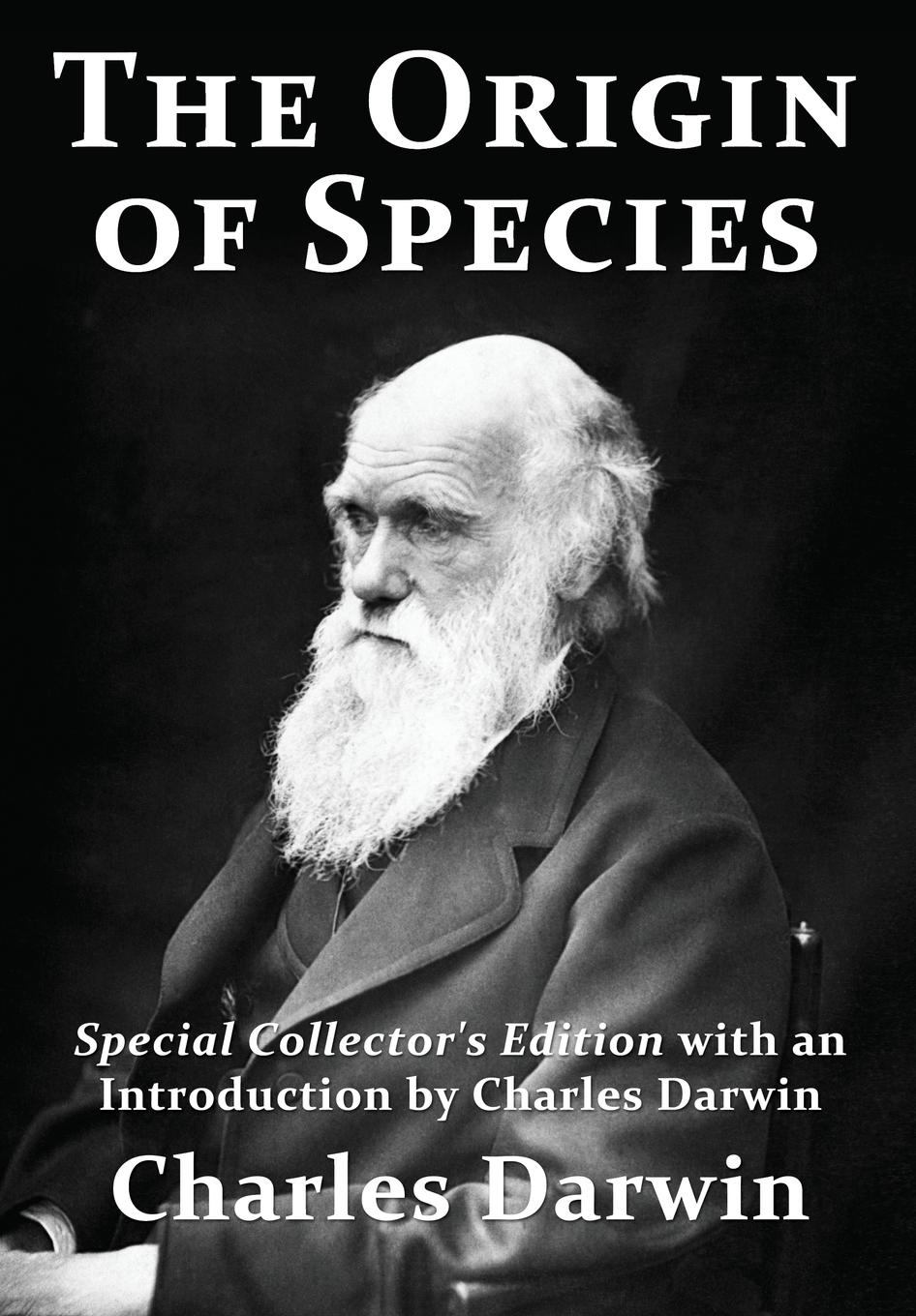 Charles Darwin The Origin of Species. Special Collector.s Edition with an Introduction by Charles Darwin darwin charles the descent of man and seletion in relation to sex