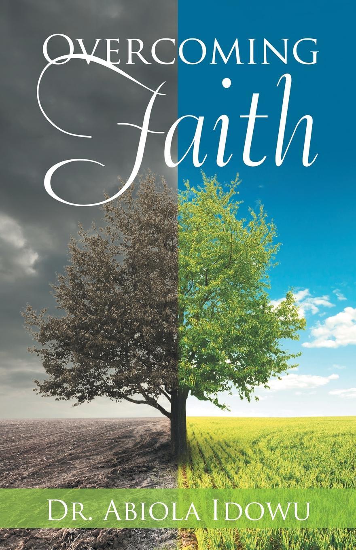 Dr. Abiola Idowu Overcoming Faith dr abiola idowu overcoming faith