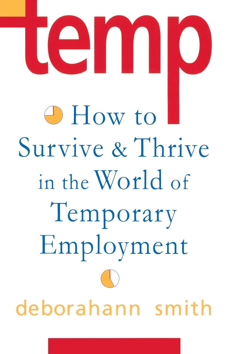 Deborahann Smith Temp. How to Survive . Thrive in the World of Temporary Employment ravin jesuthasan lead the work navigating a world beyond employment