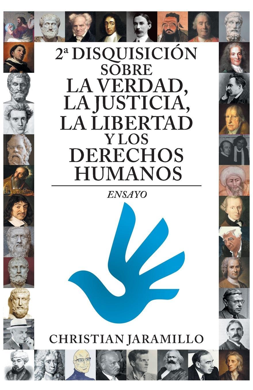 цена на Christian Jaramillo 2. disquisicion sobre la verdad, la justicia, la libertad y los derechos humanos. Ensayo
