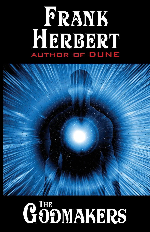 Frank Herbert The Godmakers rogue planet press hammer of the gods