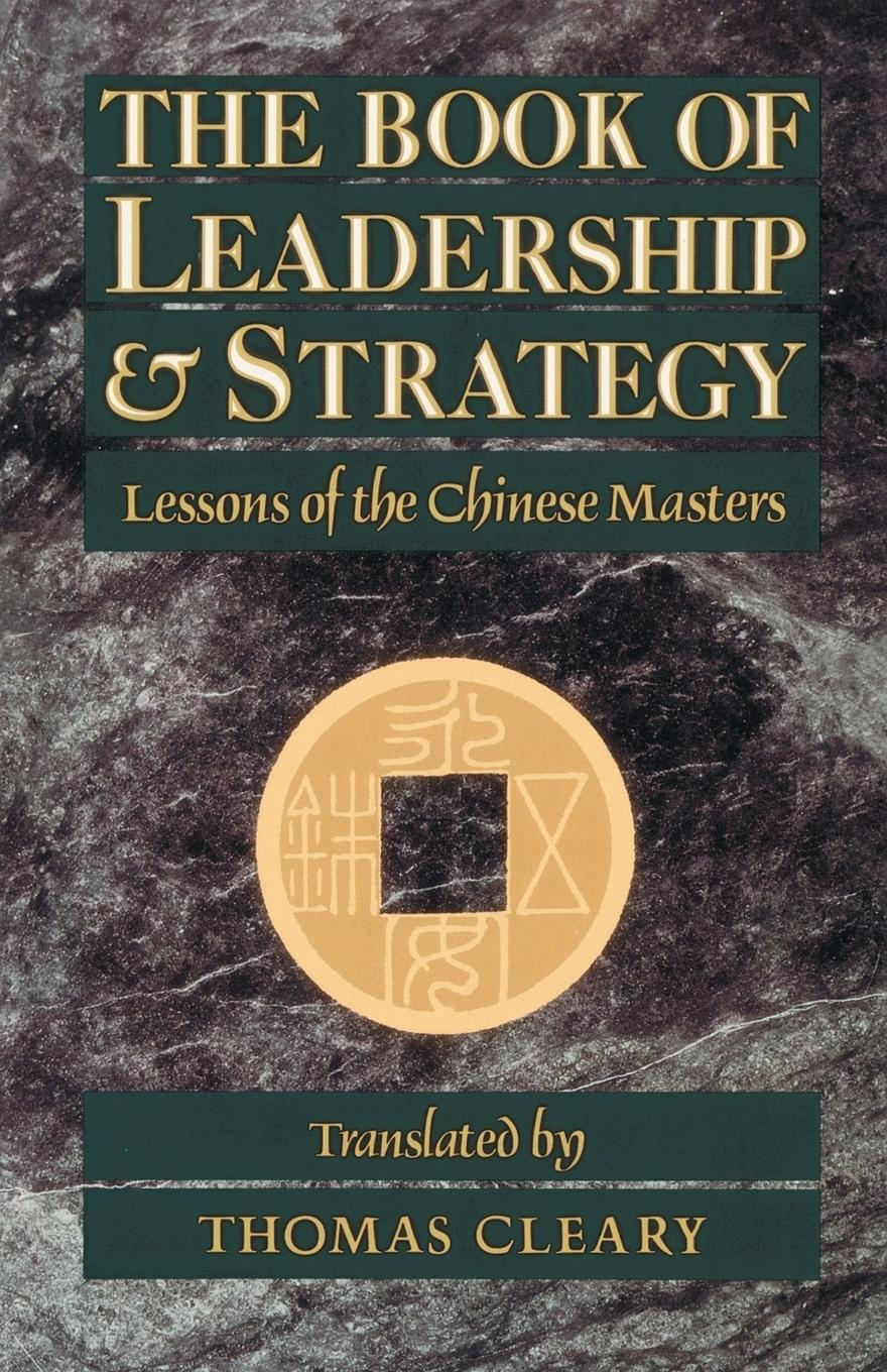 Huai-Nan, Thomas F. Cleary Book of Leadership and Strategy joe calloway never by chance aligning people and strategy through intentional leadership