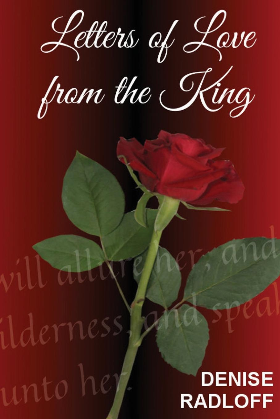 Denise Radloff Letters Of Love From The King. Prophetic Daily Devotionals цена