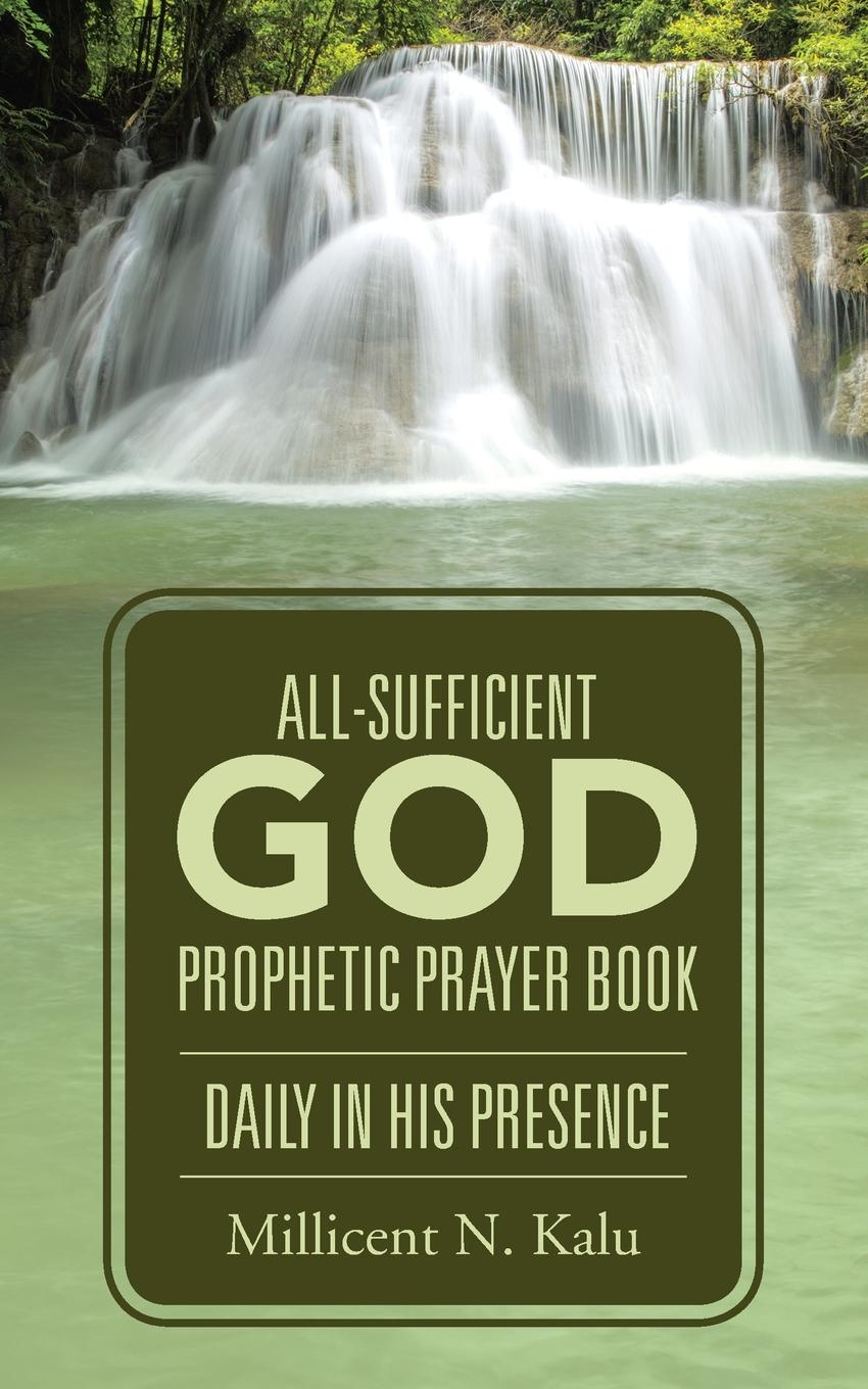 Millicent N. Kalu All-Sufficient God Prophetic Prayer Book Daily in His Presence malcolm kemp extreme events robust portfolio construction in the presence of fat tails isbn 9780470976791