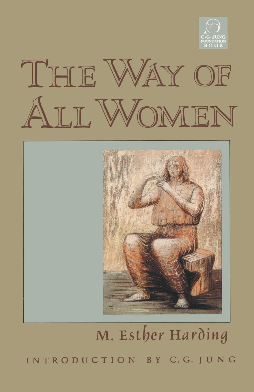 M. Esther Harding The Way of All Women g lankester harding the antiquities of jordan