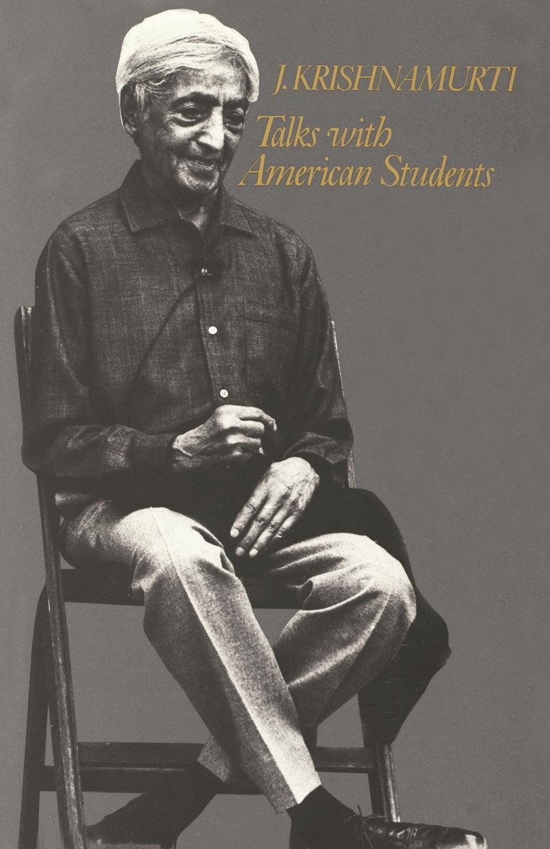 Jiddu Krishnamurti Talks with American Students jiddu krishnamurti at the feet of the master