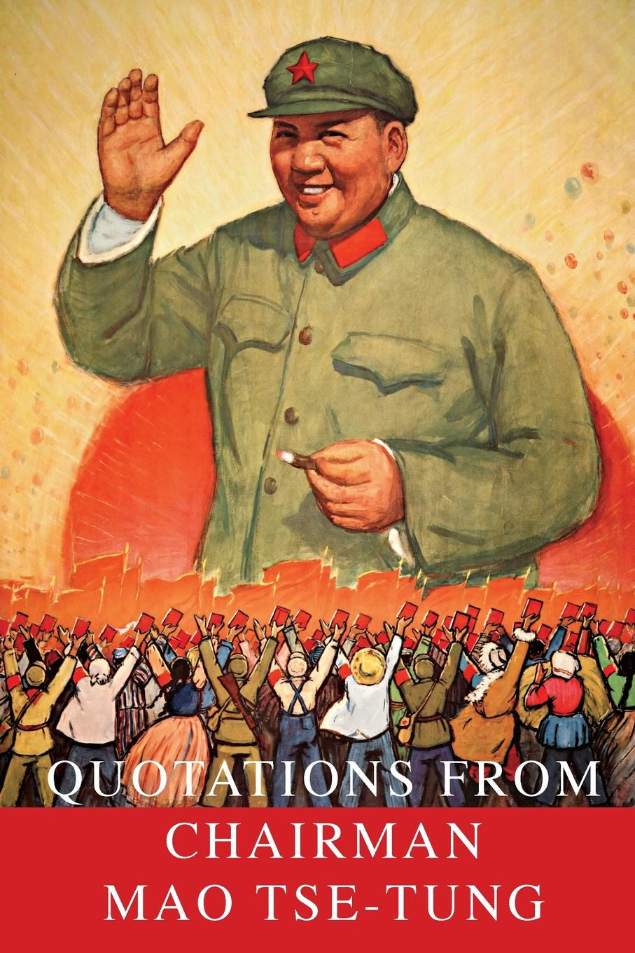 Mao Tse-Tung Quotations From Chairman Mao Tse-Tung