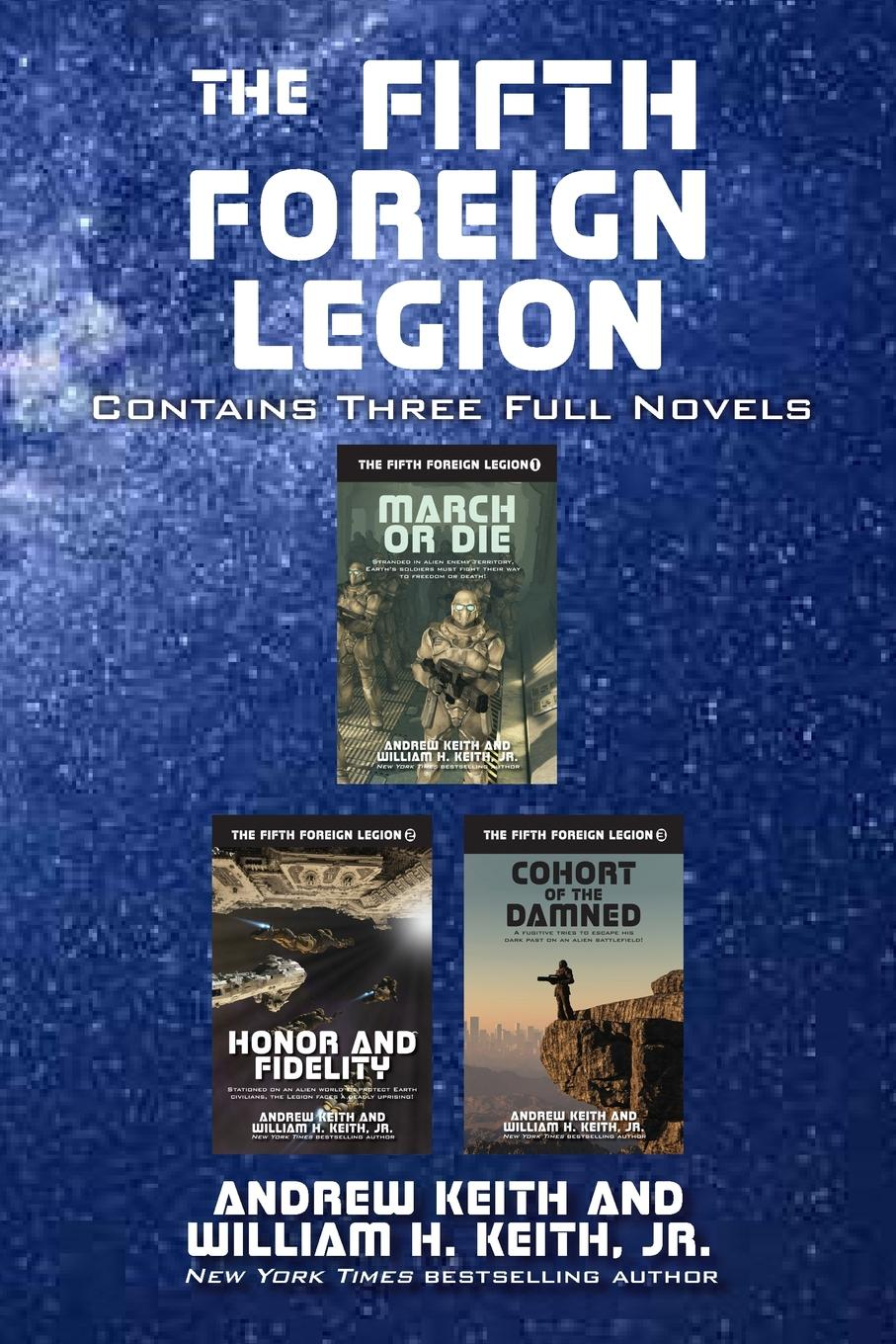 Andrew Keith, William H. Keith Jr. The Fifth Foreign Legion. Contains Three Full Novels the complete short novels